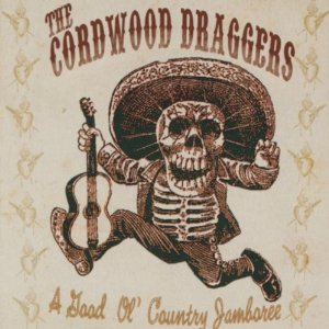 Cordwood Draggers Good Country Jam CD