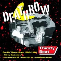 Deathrow Goofin Recordings Thristy Beat CD