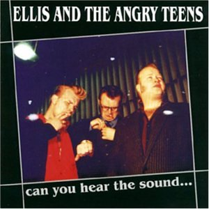 Ellis And The Angry Teens Can You Hear
