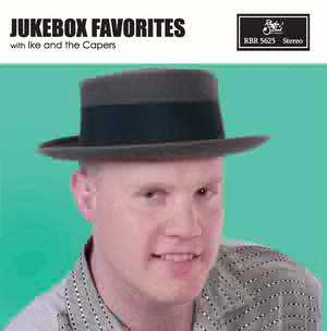 Ike And The Capers Jukebox Favorites CD