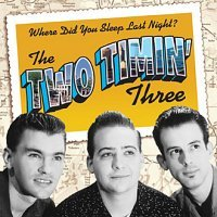 Two Timin Three Where Did You Sleep CD for sale